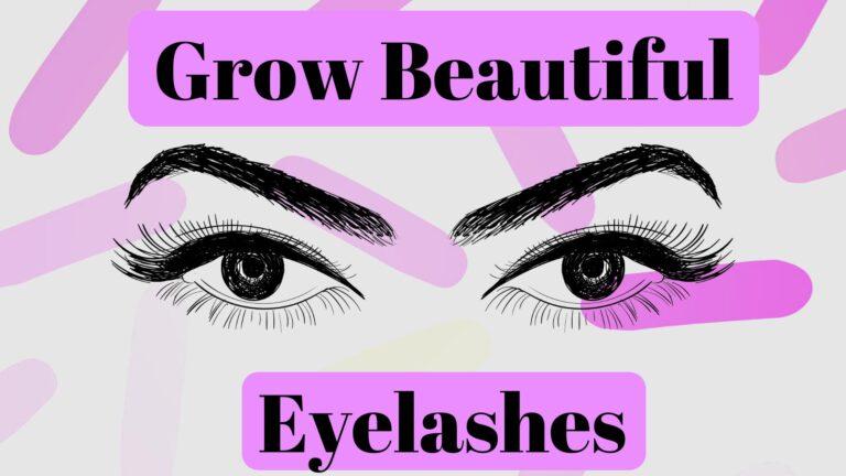 Grow Eyelashes Fast